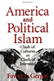 img - for America and Political Islam: Clash of Cultures or Clash of Interests? First edition by Gerges, Fawaz A. published by Cambridge University Press Paperback book / textbook / text book