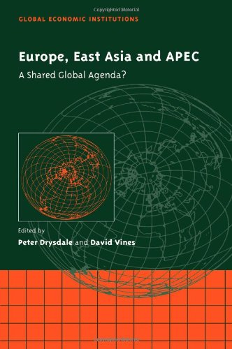 Europe, East Asia and APEC: A Shared Global Agenda? (Global Economic Institutions)