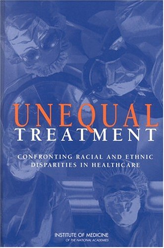 Unequal Treatment: Confronting Racial and Ethnic...