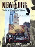 img - for New York, You're a Wonderful Town!: Fifty-Plus Years of Chronicling Gotham book / textbook / text book