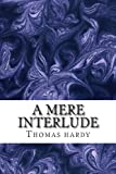 Thomas hardy A Mere Interlude