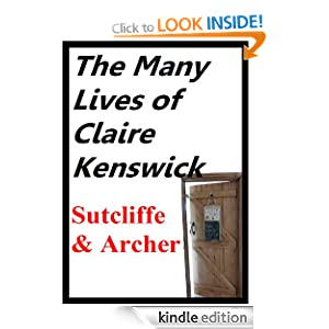 The Many Lives of Claire Kenswick Henry Sutcliffe and Jack Archer