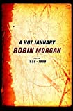 A Hot January: Poems, 1996-1999 (0393048012) by Morgan, Robin