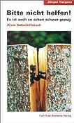 Bitte nicht helfen! Es ist auch so schon schwer genug: K ein Selbsthilfebuch: Amazon.de: J?n Hargens: Bucher