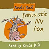 Fantastic Mr. Fox: Complete and Unabridged