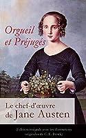 Orgueil et Pr�jug�s - Le chef-d'oeuvre de Jane Austen (Edition int�grale avec les illustrations originales de C. E. Brock): Pride and Prejudice