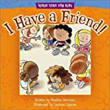 I Have a Friend! (Tough Stuff for Kids) (0781438535) by Gemmen, Heather