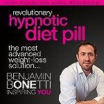 Revolutionary Hypnotic Diet Pill: The Most Advanced Weight-Loss Solution | Benjamin P Bonetti