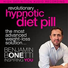 Revolutionary Hypnotic Diet Pill: The Most Advanced Weight-Loss Solution Discours Auteur(s) : Benjamin P Bonetti Narrateur(s) : Benjamin P Bonetti