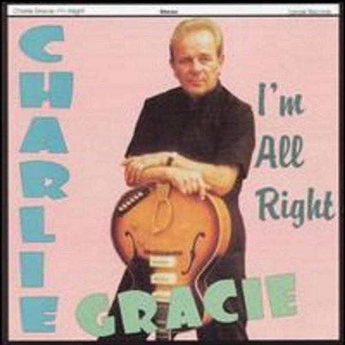 Charlie Gracie - I'm All Right