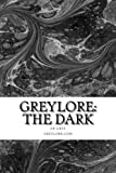 img - for GreyLore: The Dark: a novel book / textbook / text book