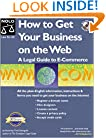 How to Get Your Business on the Web: A Legal Guide to E-Commerce