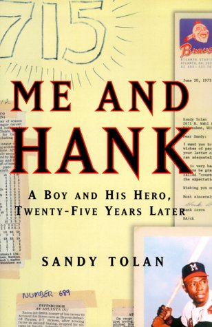 Me and Hank: A Boy and His Hero, Twenty-Five Years Later: Sandy Tolan: 9780684871301: Amazon.com: Books