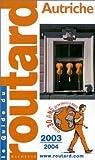 echange, troc Guide du Routard - Guide du Routard : Autriche 2003/2004