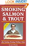 Smoking Salmon and Trout: Plus Cannin...