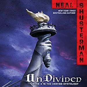 Undivided (Unwind Series, Book 4) - Neal Shusterman