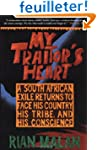 My Traitor's Heart: A South African E...