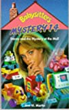 Stacey and the Mystery at the Mall (Babysitters Club Mysteries) (0590133535) by Ann M. Martin