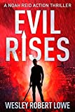 EVIL RISES: Origins of a Psychopath (Noah Reid Action Thriller Series)