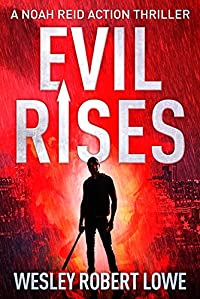 Evil Rises: Origins Of A Psychopath by Wesley Robert Lowe ebook deal