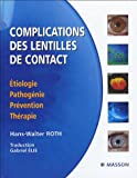Complications des lentilles de contact : Etiologie, pathog�nie, pr�vention, th�rapie