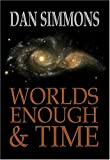 Worlds Enough & Time (1931081549) by Simmons, Dan