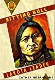Sitting Bull: Lakota Leader