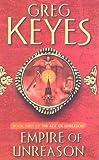 Empire of Unreason (The Age of Unreason, Book 3) (0330419994) by Keyes, Greg