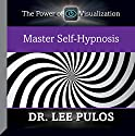 Master Self-Hypnosis Speech by Dr. Lee Pulos Narrated by Dr. Lee Pulos