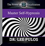 Master Self-Hypnosis | Dr. Lee Pulos
