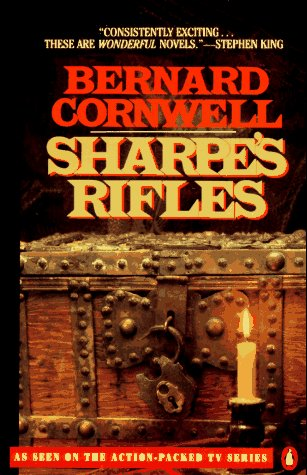 Sharpe's Rifles: Richard Sharpe & the French Invasion of Galicia, January 1809 (Richard Sharpe's Adventure Series #6), Bernard Cornwell