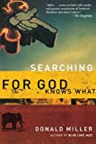 Searching for God Knows What (0785263713) by Donald Miller