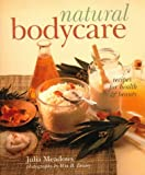 Natural Bodycare: Recipes for Health & Beauty thumbnail
