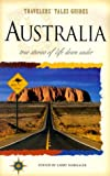Australia: True Stories of Life Down Under (Travelers' Tales) (1885211406) by Habegger, Larry