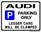 Audi Car Parking Sign - Gift for a2 a3 a4 tt tdi quattro 100 80 a6 models -Size Large 205 x 270mm by Custom Made (Made in UK)