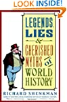 Legends, Lies & Cherished Myths of Wo...