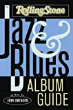 The Rolling Stone Jazz and Blues Album Guide (0679768734) by Swenson, John