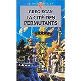 La Cit� des permutantspar Greg Egan