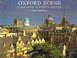 Oxford Scene: A View of the University and City (0950964344) by Andrews, Chris