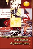 Creating Alternative Discourses in the Education of Latinos and Latinas: A Reader (Counterpoints: Studies in the Postmodern Theory of Education)
