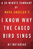 img - for I Know Why the Caged Bird Sings by Maya Angelou - A 30-minute Instaread Summary book / textbook / text book