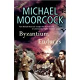 Byzantium Endures: Between the Wars Vol. 1by Michael Moorcock
