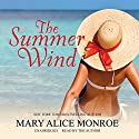 The Summer Wind: The Lowcountry Summer Trilogy, Book 2 (       UNABRIDGED) by Mary Alice Monroe Narrated by Mary Alice Monroe
