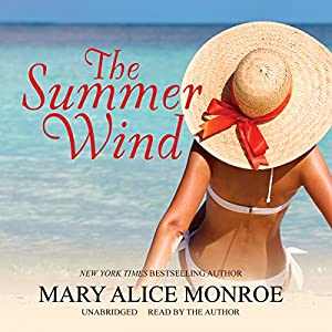 The Summer Wind: The Lowcountry Summer Trilogy, Book 2 | [Mary Alice Monroe]