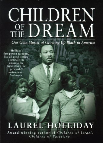 Children of the Dream: Our Own Stories of Growing Up Black in America (Children of Conflict (PB)), Laurel Holliday