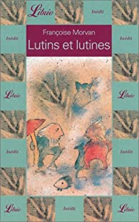 Lutins et lutines par Fran�oise Morvan