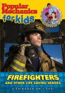 Popular Mechanics for Kids: Firefighters and Other Life Saving Heroes