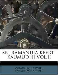 SRI RAMANUJA KEERTI KAUMUDHI VOL.II: VARADHACHARYULU