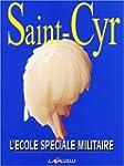Saint-Cyr. L'�cole sp�ciale militaire