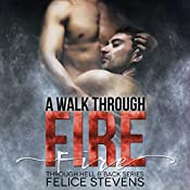 A Walk Through Fire: Through Hell and Back, Book 1 | [Felice Stevens]